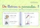 De lletres a paraules 1. Fitxes per l´aprenentatge i reforç básic de la lectura i escriptura.