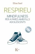 Respireu. Mindfulness per a pares amb fills adolescents (amb Cd Meditacions guiades)