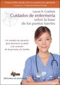 Cuidados de enfermería sobre la base de los puntos fuertes. Un modelo de atención para favorecer la salud y la curación de la persona y la familia