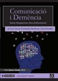 Comunicació i demència. Noves perspectives, nous enfocaments