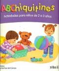 ABChiquitines. Actividades para niños de 2 a 3 años.