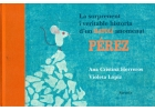 La sorprenent i veritable història d'un ratolí anomenat Pérez.