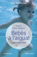 Bebès a l'aigua. Jugar, flotar, nedar! Mètode Lenoarmi