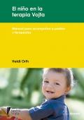 El niño en la terapia Vojta. Manual para acompañar a padres y terapeutas